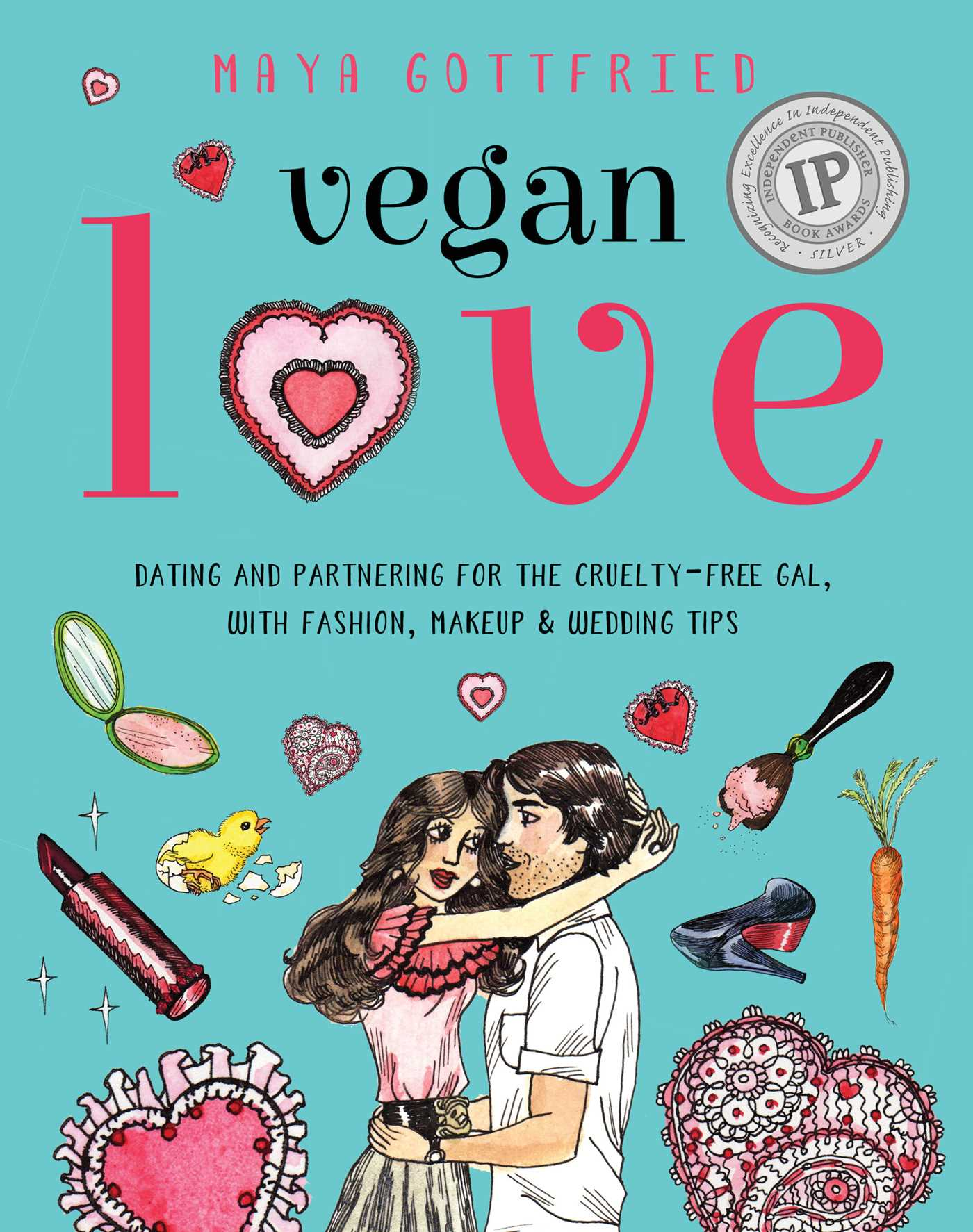 Vegan Love: Dating and Partnering for the Cruelty-Free Gal, with Fashion, Makeup & Wedding Tips, Book by Maya Gottfried (Paperback) | chapters.indigo.ca