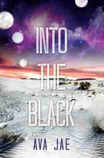 Into The Black by Ava Jae