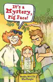 It's A Mystery, Pig Face! by Wendy Mcleod Macknight