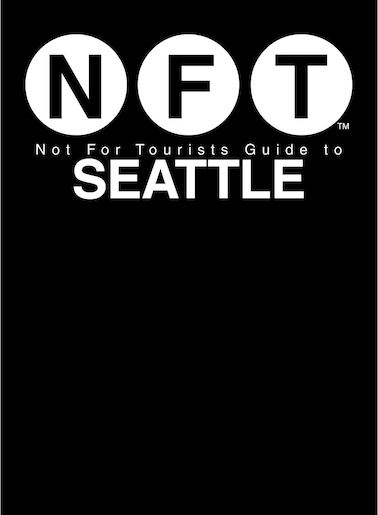 Not For Tourists Guide To Seattle 2018 by Not For Tourists