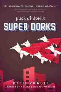 Super Dorks by Beth Vrabel