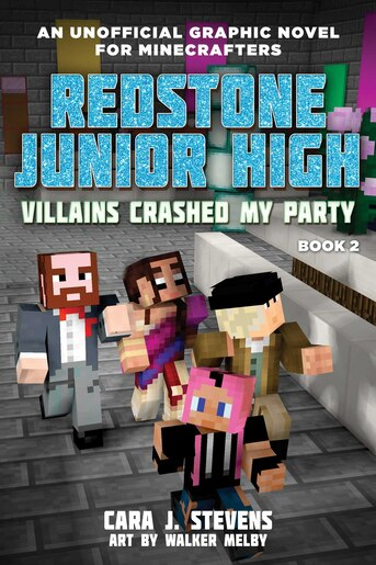 Creepers Crashed My Party: Redstone Junior High #2 by Cara J. Stevens