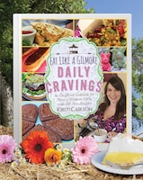 Eat Like A Gilmore: Daily Cravings: An Unofficial Cookbook For Fans Of Gilmore Girls, With 100 New…