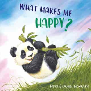 What Makes Me Happy? by Heidi Howarth