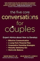 The Five Core Conversations For Couples: Expert Advice About How To Develop Effective Communication…