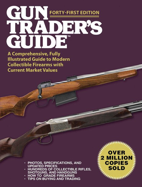 Gun Trader's Guide, Forty-First Edition: A Comprehensive, Fully Illustrated Guide to Modern Collectible Firearms with Current Market Values by Robert A. Sadowski
