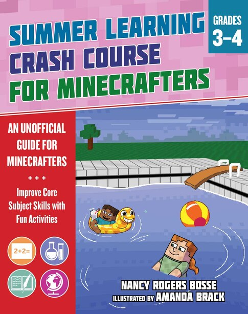 Summer Crash Course Learning for Minecrafters: From Grades 3 to 4 by Nancy Rogers Bosse