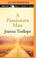 A Passionate Man: A Novel