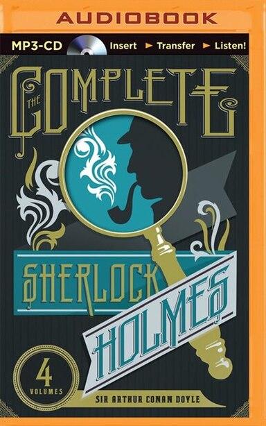 The Complete Sherlock Holmes by Arthur Conan Doyle