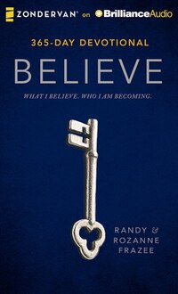 Believe Devotional: What I Believe. Who I Am Becoming.