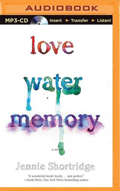 Love Water Memory by Jennie Shortridge