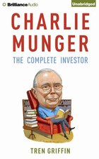 Charlie Munger: The Complete Investor