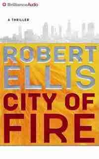 City of Fire: A Novel by Robert Ellis
