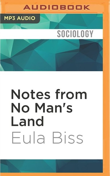 Notes from No Man's Land: American Essays by Eula Biss