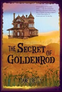 The Secret of Goldenrod by Jane O'reilly