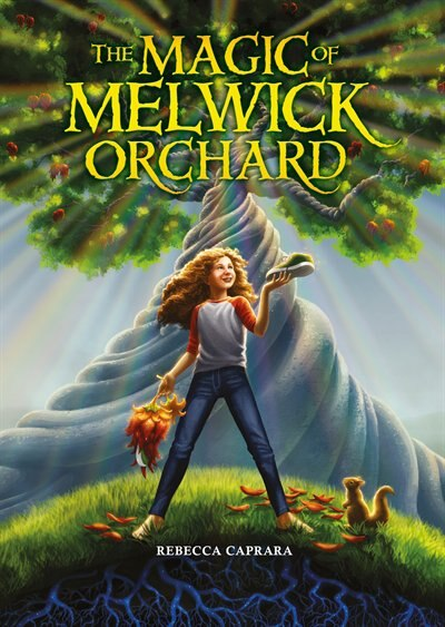 The Magic Of Melwick Orchard by Rebecca Caprara