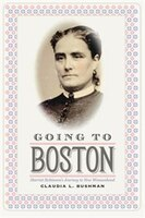 Book Going to Boston: Harriet Robinsons Journey to New Womanhood by Claudia L. Bushman