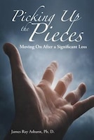 Picking Up the Pieces: Moving On After a Significant Loss