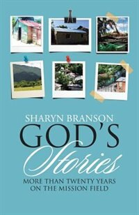 God's Stories: More Than Twenty Years on the Mission Field by Sharyn Branson