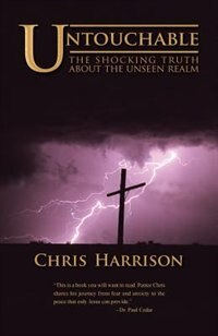 Untouchable: The Shocking Truth about the Unseen Realm