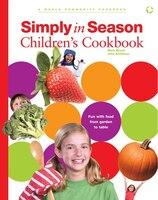 Simply in Season Children's Cookbook: A World Community Cookbook