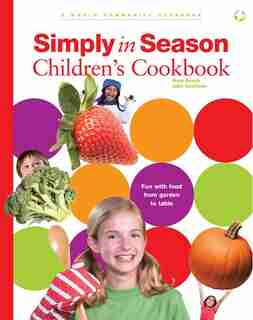 Simply in Season Children's Cookbook: A World Community Cookbook by Mark Beach