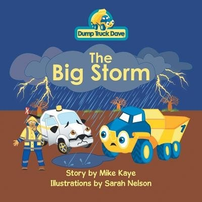 Dump Truck Dave . . . The Big Storm by Mike Kaye