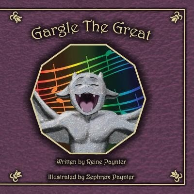 Gargle The Great by Reine Paynter