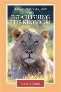 Establishing the Kingdom by Brian A Curtis