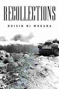 Recollections by Roisin Ni Mheara