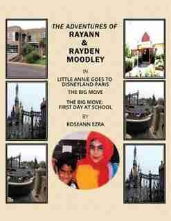 The Adventures of Rayann & Rayden Moodley by Roseann Ezra