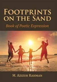 Footprints on the Sand: Book of Poetic Expression by M. Azizur Rahman