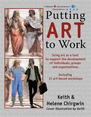 Putting Art to Work by Keith & Helene Chirgwin