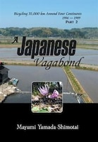 A Japanese Vagabond: Bicycling 35,000 km Around Four Continents 1986 - 1989 PART 2