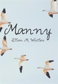 Manny by Lillian M. Whitlow