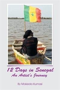 12 Days in Senegal: An Artist's Journey by Makeda Kumasi