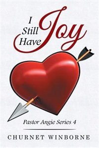 I Still Have Joy: Pastor Angie Series 4 by Churnet Winborne