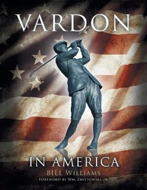 Vardon in America by Bill Williams