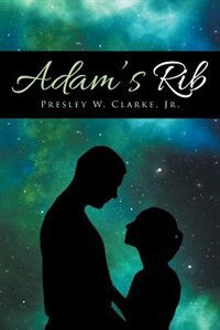 Adam's Rib by Jr. Presley W. Clarke