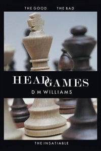 HEAD GAMES by D M Williams