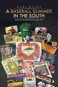 A Baseball Summer in the South: Photos of the Appalachian League 2015 by Carl Kline