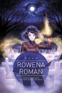 Rowena Roman: Noah by Tarynne Bourret