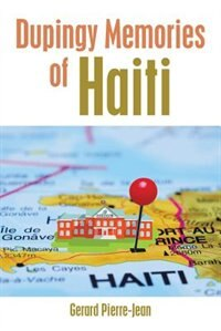 Dupingy Memories of Haiti by Gerard Pierre-Jean