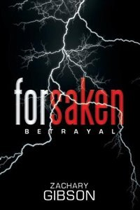 Forsaken: Betrayal by Zachary Gibson