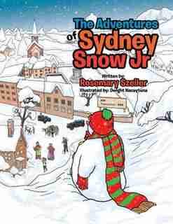 The Adventures of Sydney Snow Jr by Rosemary Szeiler