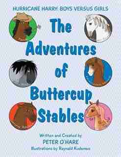 The Adventures of Buttercup Stables: Hurricane Harry: Boys versus Girls by Peter Ohare