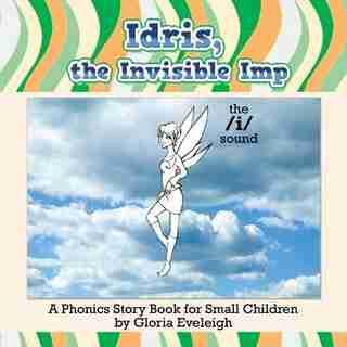 Idris, the Invisible Imp by Gloria Eveleigh