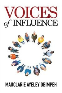 Voices of Influence by Mauclarie Ayeley Obimpeh