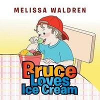 Bruce Loves Ice Cream