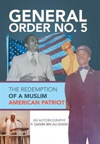 General Order No. 5: The Redemption of a Muslim American Patriot by F. Qasim ibn Ali Khan